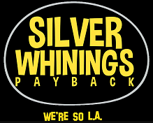 Silver Whinings Payback